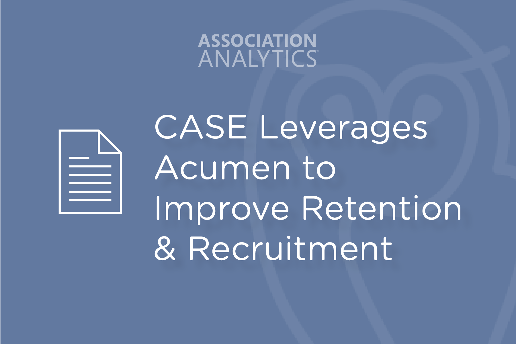 CASE Leverages Acumen to Identify Opportunities to Improve Retention and Recruitment