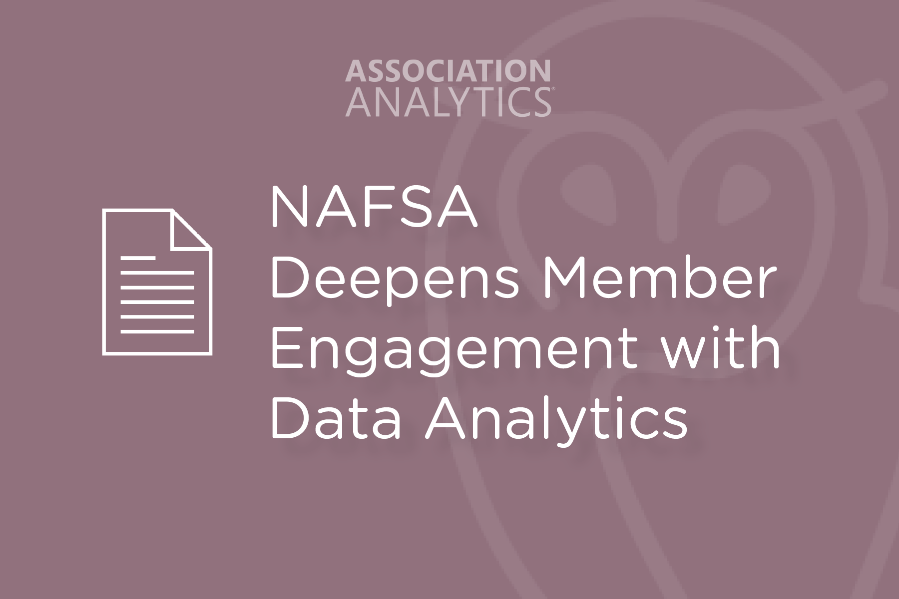NAFSA Deepens Member Engagement with Data Analytics